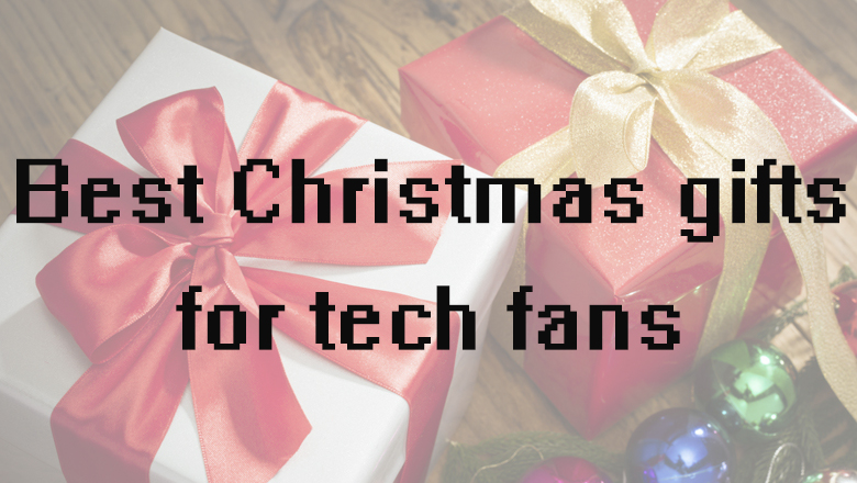 best christmas gifts for tech fans