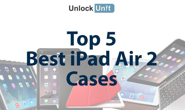 top 5 best ipad air 2 cases