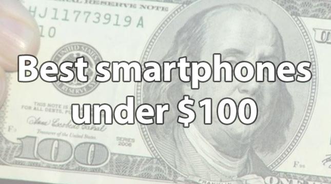 best smartphones under 100
