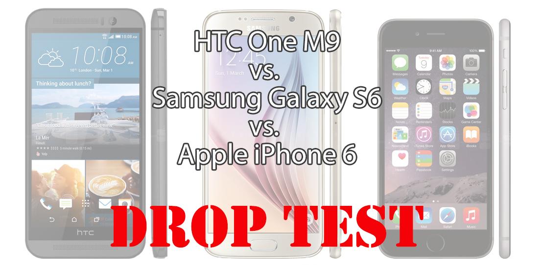 htc one m9 samsung galaxy s6 iphone 6 drop test